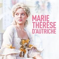 Marie-Thérèse d'Autriche (VF) à télécharger
