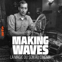 Making Waves - La magie du son au cinéma à télécharger