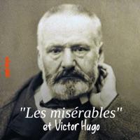 Les misérables et Victor Hugo - Au nom du peuple à télécharger
