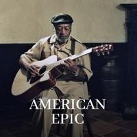 American Epic - Aux racines de la musique populaire à télécharger