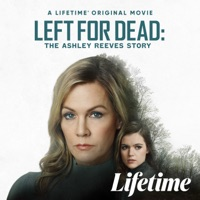 Left For Dead: The Ashley Reeves Story à télécharger