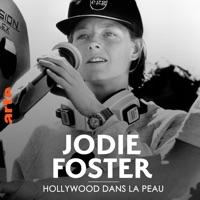 Jodie Foster - Hollywood dans la peau à télécharger
