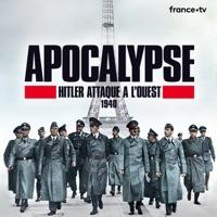 Apocalypse : Hitler attaque à l'Ouest, 1940 à télécharger