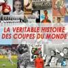 Télécharger La véritable histoire des Coupes du Monde