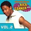 Télécharger The Nick Cannon Show, Vol. 2