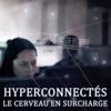 Télécharger Hyperconnectés : le cerveau en surcharge