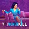Télécharger Why Women Kill, Season 1