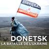 Télécharger Donetsk, la bataille de l'Ukraine