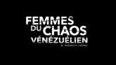 Femmes Du Chaos Vénézuélien en streaming